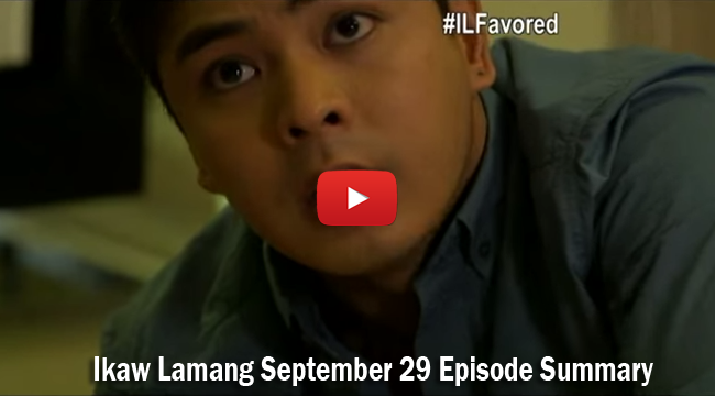 Ikaw Lamang September 29 Episode Summary: Holding On to Chances