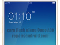 Cara mudah dan aman Flash Oppo A39 (Tanpa PC)