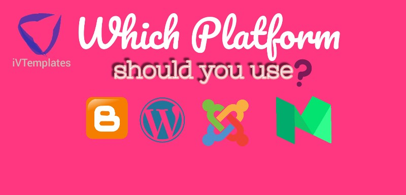 Concept - How to Choose A Blogging Platform that is Right for You