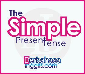 Pengertian, Rumus, Contoh Kalimat Simple Present Tense Positif, Negatif, dan Introgatif