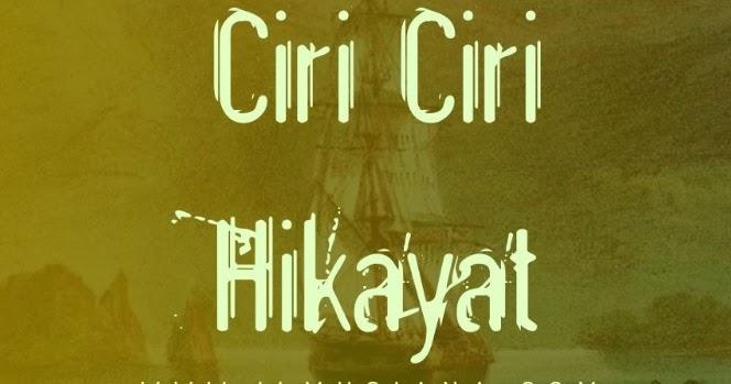9+ Ciri-Ciri Cerita Hikayat