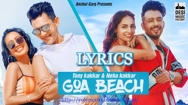 GOA BEACH Lyrics - Tony Kakkar & Neha Kakkar | YoLyrics