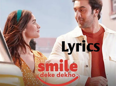Smile Deke Dekho Lyrics