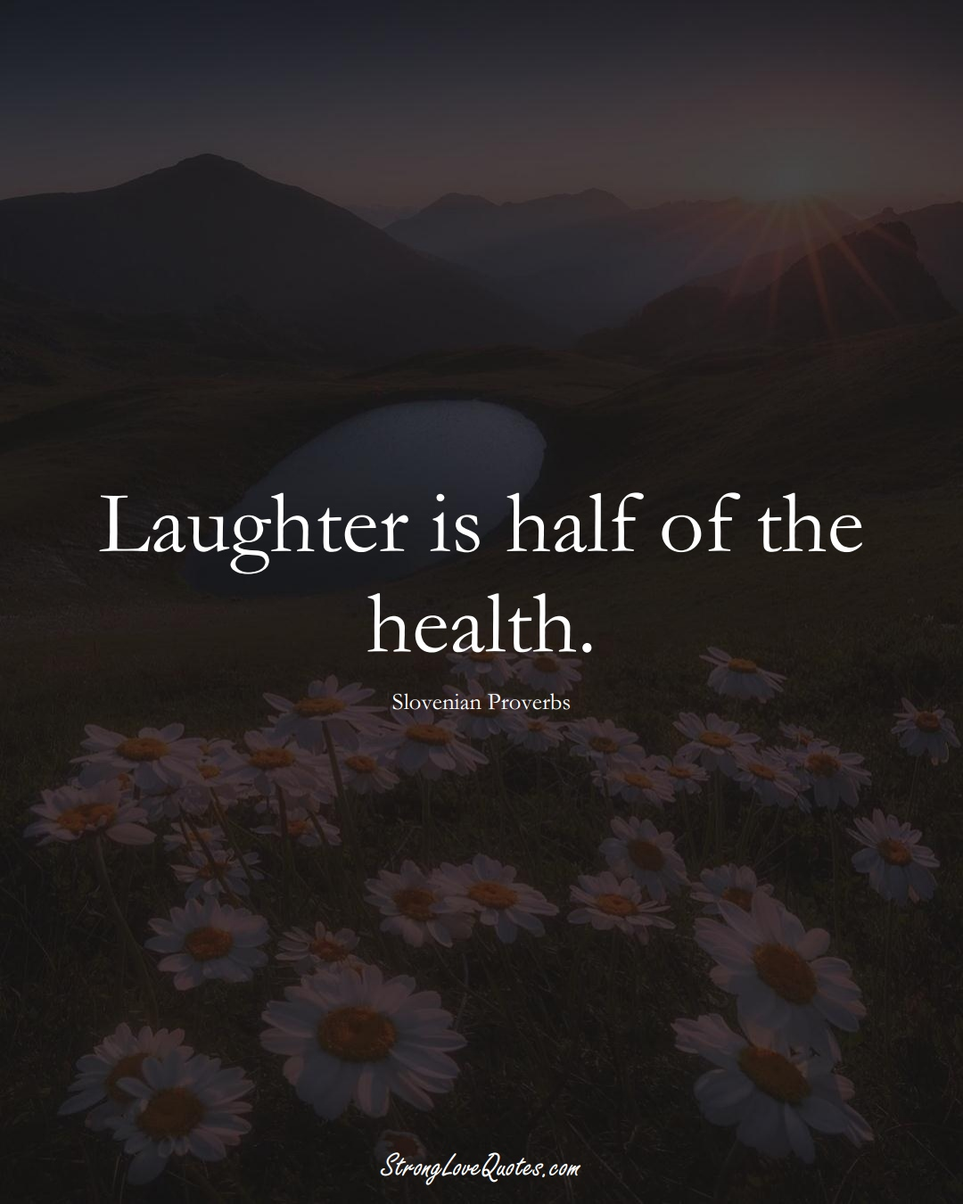 Laughter is half of the health. (Slovenian Sayings);  #EuropeanSayings