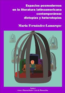 Espacios posmodernos en la literatura latinoamericana contemporánea: distopías y heterotopías