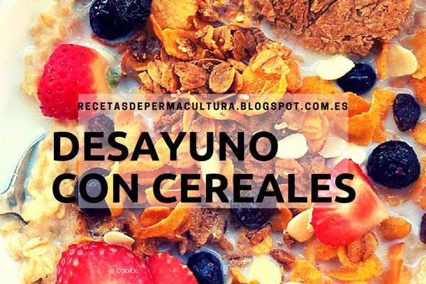 Desayuno con Cereales, beneficios de comer Copos de Avena, Maíz, Trigo  Arroz o salvo en el Desayuno