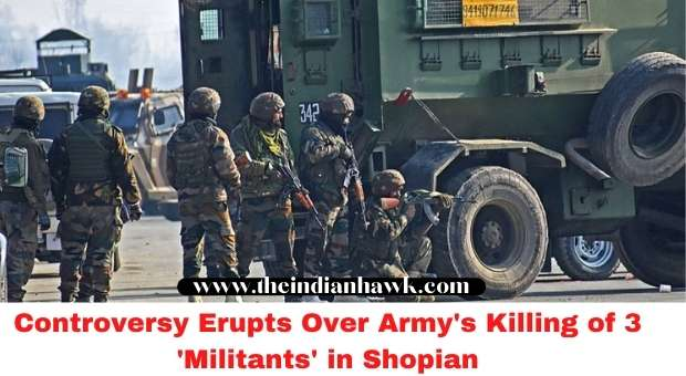 Controversy Erupts Over Army's Killing of 3 'Militants' in Shopian