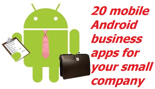 20 mobile Android business apps for your small company