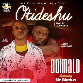[Music] Edimalo Ft. Mr. Gbafun – Otideshu