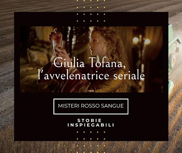 Giulia Tofana, l'avvelenatrice seriale