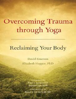 Overcoming Trauma through Yoga- Reclaiming Your Body