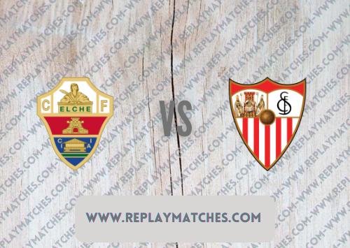 Elche vs Sevilla -Highlights 28 August 2021