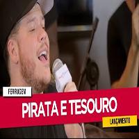 Baixar Pirata e Tersouro - Ferrugem MP3
