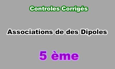 Controles Corrigés Associations des Dipoles 5eme en PDF