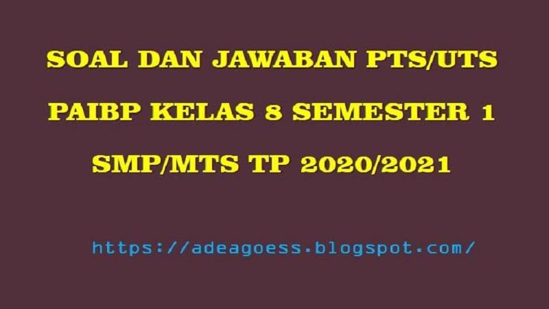 Download Soal Pts Uts Pendidikan Agama Islam Kelas 8 Semester 1 Smp Mts Kurikulum 2013 Tp 2020 2021 Sobang 2