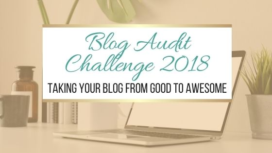 Blog Audit Challenge 2018: Take a good blog and turn it into an awesome blog.