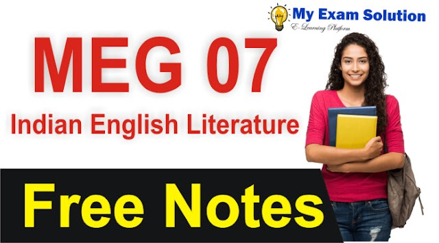 meg 07, meg indian english literature, english literature notes, indian english literature notes free, free meg 07 notes,