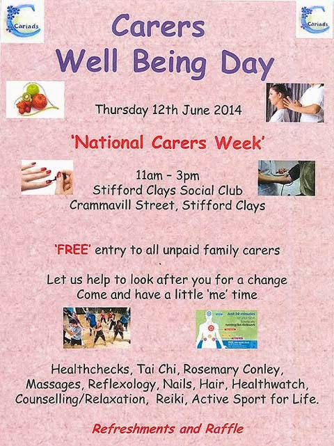 CARIADS Carers Well Being Day. Thursday 12th June 2014. National Carers Week. 11am-3pm. Stiffords Clays Social Club, Crammavill Street, Stifford Clays.