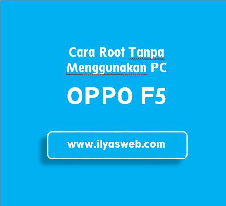 Cara Root Oppo F5 2019 Tanpa PC