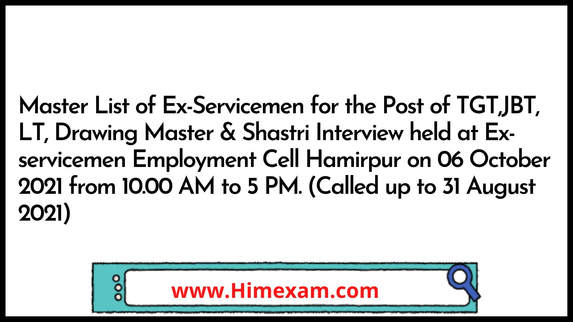 Master List of Ex-Servicemen for the Post of TGT,JBT, LT, Drawing Master & Shastri Interview held at Ex-servicemen Employment Cell Hamirpur on 06 October 2021 from 10.00 AM to 5 PM. (Called up to 31 August 2021)