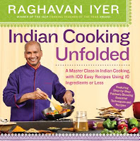 Indian Cooking Unfolded by Raghavan Iyer
