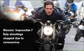 Impact of Corona virus on Mission Impossible 7, shooting of Tom Cruise's film stopped