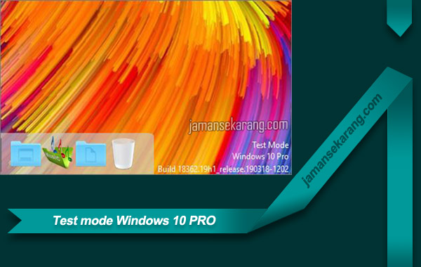 Cara menonaktifkan peringatan test mode di windows 10