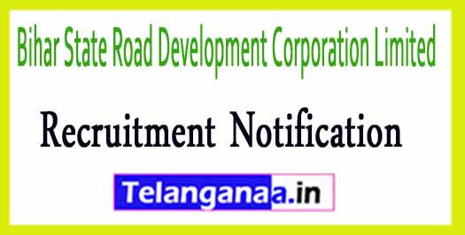 Bihar State Road Development Corporation Limited BSRDCL Recruitment Notification 2017