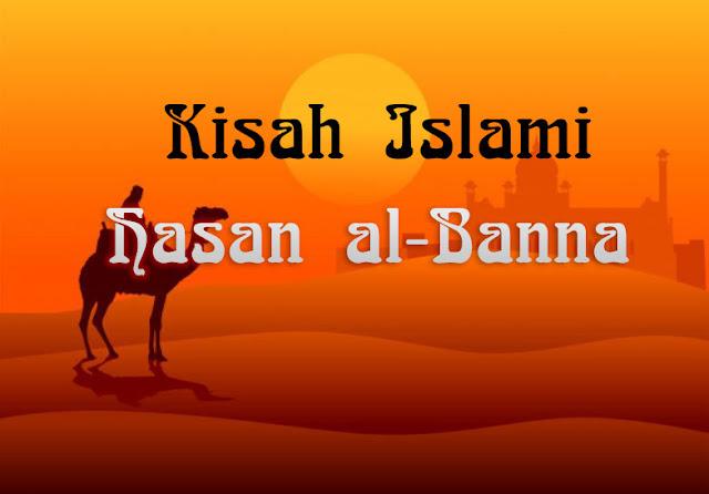 Kisah Islami, Hasan al-Banna