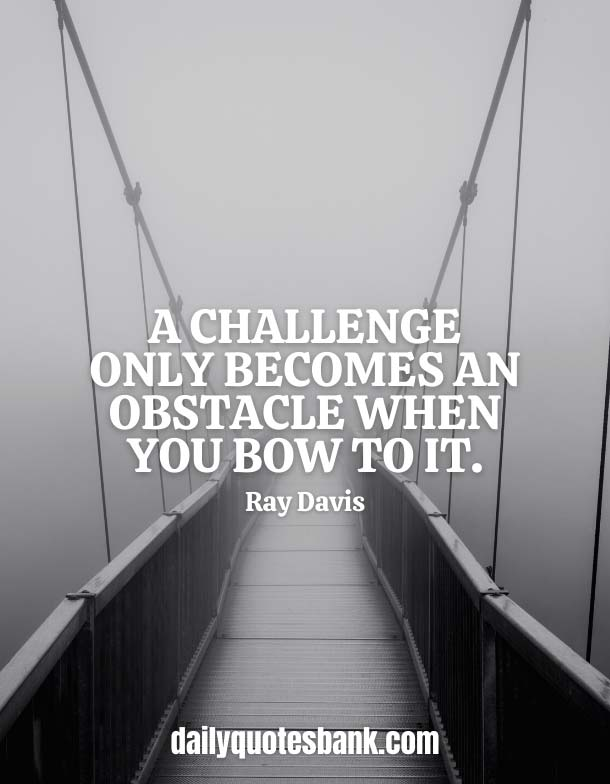 Quotes About Obstacles Making You Stronger