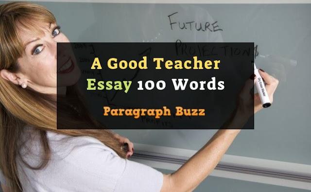 Essay on a Good Teacher 100 Words