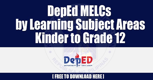 DepEd MELC by Learning Subject Areas - Kinder to Grade 12 | Free Download