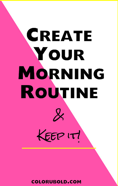 Create a Morning Routine and Keep it