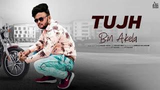 Tujh Bin Akela Lyrics Rahul Passi