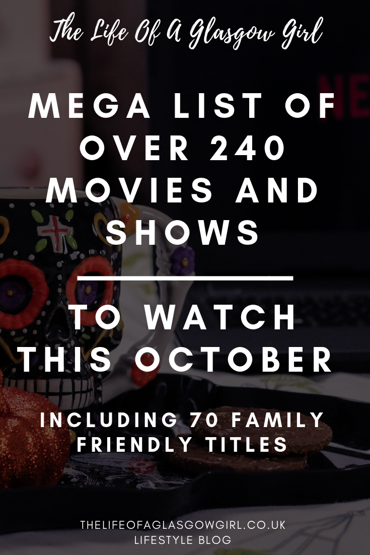 "Pinterest graphic that has ""Mega list of Movies and Shows to watch this October with over 240 titles including 70 family friendly titles"" written on it in white over a photo of a skeleton mug."
