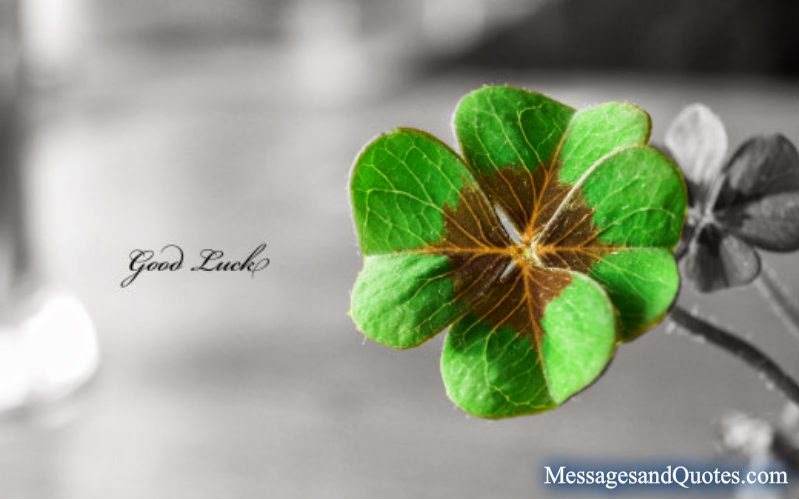 good luck messages and quote for you - Good Luck Quotes