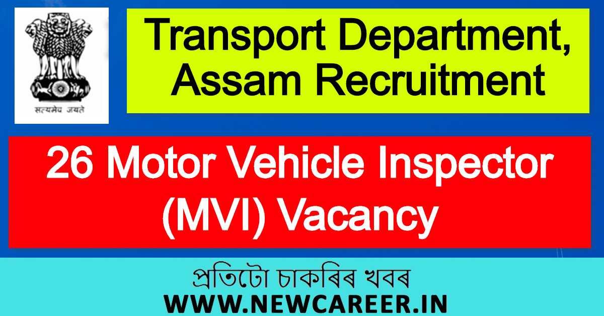 Transport Department, Assam Recruitment 2020 : Apply For 26 Motor Vehicle Inspector (MVI) Vacancy
