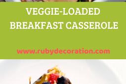 VEGGIE-LOADED BREAKFAST CASSEROLE