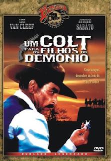 Acima da Lei / Um Colt… para os Filhos do Demônio – Dublado