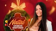 Danieze Santiago - Especial de Natal 2020
