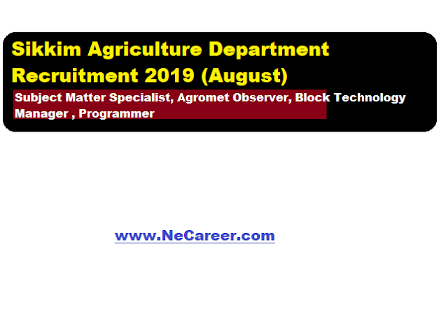 Sikkim Agriculture Department Recruitment 2019 (August)   Various posts