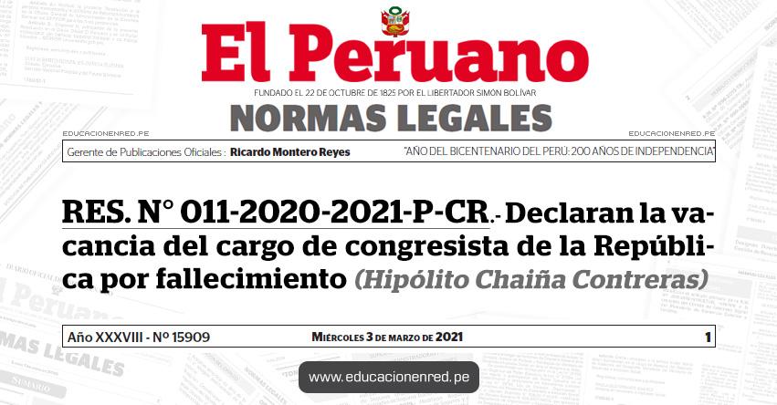 RES. N° 011-2020-2021-P-CR.- Declaran la vacancia del cargo de congresista de la República por fallecimiento (Hipólito Chaiña Contreras)