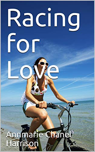 Racing for Love by Annmarie Chanel Harrison