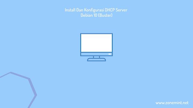 Tutorial Install dan Konfigurasi DHCP Server di Debian 10
