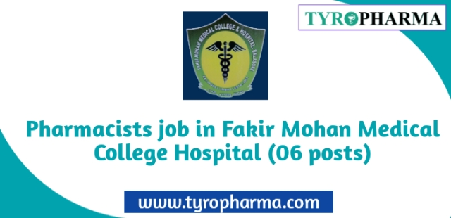 Pharmacists job in Fakir Mohan Medical College Hospital (06 posts)