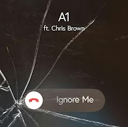 Download Music: A1-Ignore Me (feat. Chris Brown)