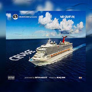 {Music} Mr Gbafun - Cruise