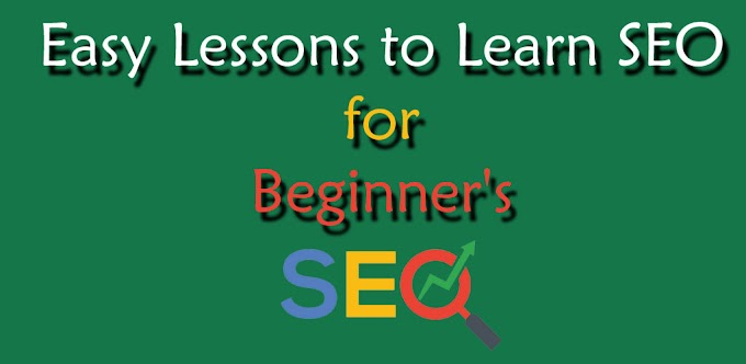 Easy Lessons to Learn SEO for Beginner's