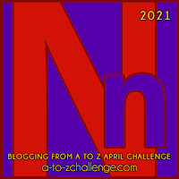 #AtoZChallenge 2021 April Blogging from A to Z Challenge letter N