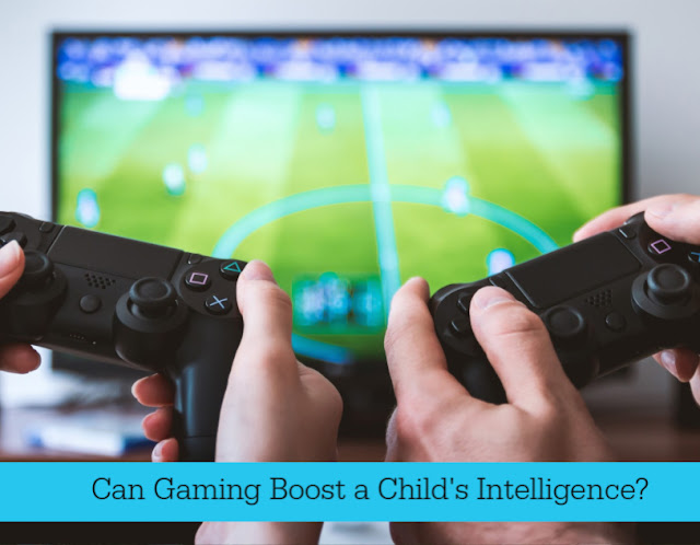 how can gaming help boost your kids intelligence